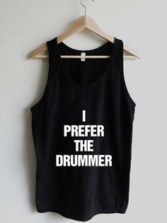 94edf58024f1bf I Prefer the Drummer Tank Top by RexLambo on Etsy
