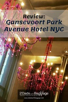 Review: Gansevoort Park Avenue Hotel NYC - 2 Dads with Baggage
