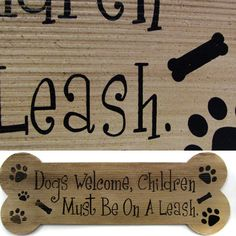 """""""Dogs Welcome, Children Must Be On A Leash"""" Decorative Wooden Sign"""
