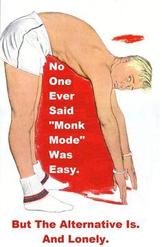 Monk Mode!
