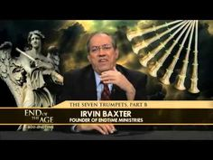 The Seven Trumpets of Revelation - Irvin Baxter, End Time Ministry