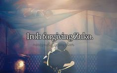 One of my absolute favorite moments in the entire series. Why I will always love these two. Zuko for seeking forgiveness and Iroh for forgiving so freely.