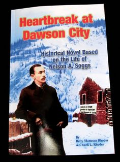 Book Historical Novel Heartbreak at Dawson City. Signed paperback book offered at Etsy