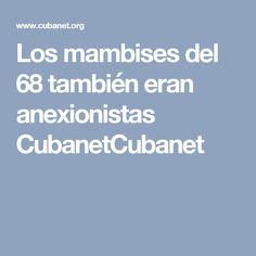 Los mambises del 68 también eran anexionistas CubanetCubanet