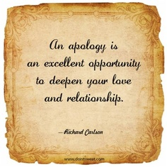 An apology is an excellent opportunity to deepen your #love and #relationship.  #Quote