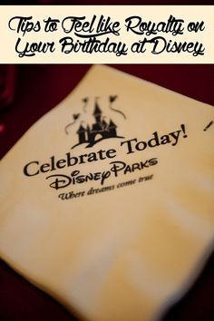 Tips to Feel like Royalty on Your Birthday at Disney