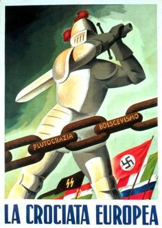 """The European Crusade"", Italy, Italian propaganda poster. Ww2 Propaganda Posters, Communist Propaganda, Military Drawings, Political Art, Poster Pictures, Illustrations And Posters, Vintage Posters, Retro, Soviet Union"