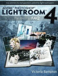 Adobe Photoshop Lightroom 4 - The Missing FAQ - Real Answers to Real Questions Asked by Lightroom Users by Victoria Bampton. When you have a Lightroom question, where do you look? Do you trawl through thousands of web pages looking for the information you need? Perhaps post on a forum and wait for hours for anyone to reply? Maybe try to figure out the Help files? From now on, you look right here! Click The Picture To Read More!
