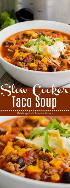 Slow Cooker Taco Soup. Another soup recipe that you HAVE TO TRY!!