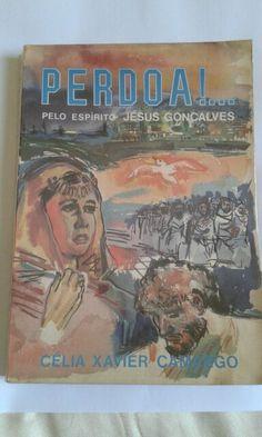 PERDOA- livro ditado pelo espirito Jésus Gonçalves