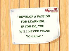 #Quote for the day!!! #mondaymotivation. Develop a passion for learning.If you do, you will never cease to grow.