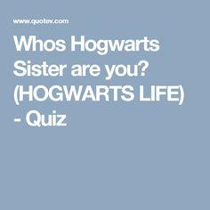 Whos Hogwarts Sister are you? (HOGWARTS LIFE) - Quiz