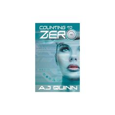 Counting to Zero (Paperback) (A. J. Quinn)