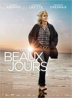 Les Beaux jours , F , by Marion Vernoux with Fanny Ardant , Laurent Lafitte ; Film Movie, Cinema Movies, Drama, French Film Festival, French Movies, Go To Movies, Movie Covers, Documentaries, Livros