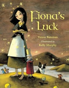 Fiona's Luck -- delightful picture book about a courageous young woman who returns the luck to Ireland by besting the Leprechaun King in a test of cleverness