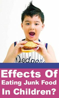 What Are The Effects Of Eating Junk Food In Children?