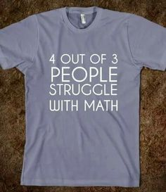 4 out of every 3 people struggle with Math