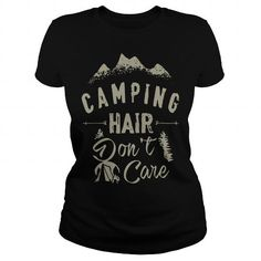 Awesome Hiking Lovers Tee Shirts Gift for you or your family member and your friend:  Camping hair dont care Tshirt  Tee Shirts T-Shirts