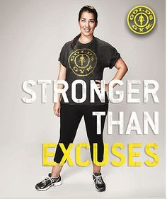 Stronger Than Excuses Golds gym Gym Rat, Gold's Gym, Office Exercise, Post Baby Body, Live Fit, I Can Do It, How To Stay Motivated, Fitspiration, Fitness Motivation