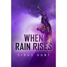 #Book Review of #WhenRainRises from #ReadersFavorite - https://readersfavorite.com/book-review/when-rain-rises  Reviewed by Lit Amri for Readers' Favorite  When Rain Rises (The Vivian Series Book 1) by Sirius Hunt is set in a post-apocalyptic world, where eighteen-year-old Rain Vivian lives in a tiny, rundown house with his great-aunt Leith and little sister Cloud in the Darrah district inside the city-state of Apollo. They moved in six years ago, after Rain's parents died and he lost his…