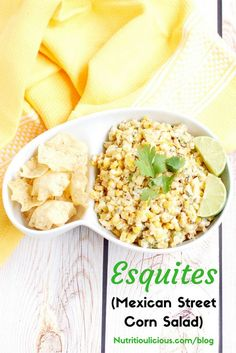 Esquites (Mexican Street Corn Salad) | This lighter version of a classic Mexican street food is made with low-fat plain yogurt instead of mayonnaise to save on calories without sacrificing flavor. Serve as an appetizer with corn chips or as a side dish. Recipe @jlevinsonrd.