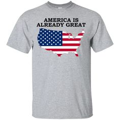 America is Already Great Anti, Trump T-Shirt