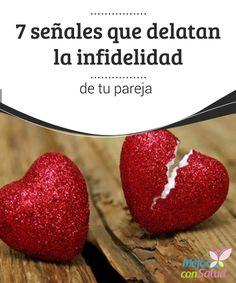 7 señales que delatan la infidelidad de tu pareja  Debemos poner en una balanza lo bueno y lo malo que nos aporta nuestra pareja por si, llegado el caso, tenemos que valorar qué nos compensa más