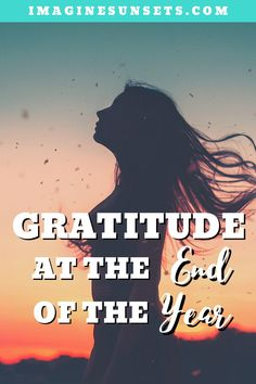 We made it to the end of another year and to have a fresh new start. Let gratitude at the end of the year shift your mindset and fall in love with the life you already have.