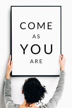 Come as you are free printable wall art. Subscribe below and download your  new print 89105c287ea