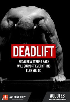 Deadlift Quote - Becouse a strong back will support everything else