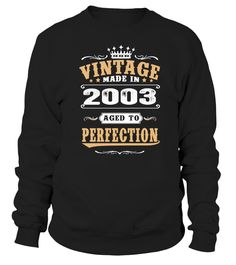 2003  Vintage Aged to Perfection  #birthday #october #shirt #gift #ideas #photo #image #gift #costume #crazy #nephew #niece