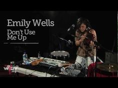 """Emily Wells - """"Don't Use Me Up"""" (Live at WFUV)"""