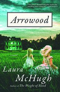 Arrowood by Laura McHugh