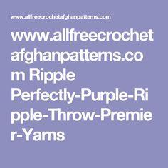 www.allfreecrochetafghanpatterns.com Ripple Perfectly-Purple-Ripple-Throw-Premier-Yarns