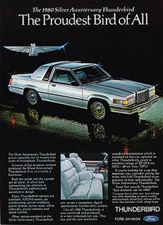 1980 Ford Thunderbird --I remember a couple of these when I worked for Hertz Rent-a-Car. You certainly don't see them around!!