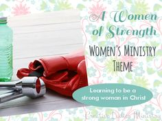 Woman of Strength Womens Ministry Theme:   Creative Ladies Ministry