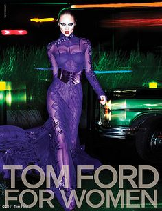 Tom Ford - I find him truly talented.