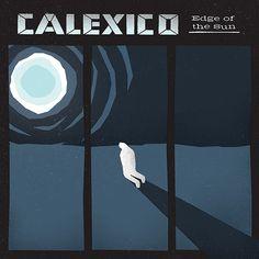 Calexico- Edge of the Sun Vinyl Record