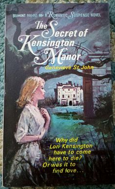 Genevieve St John, Secret Of Kensington Manor, Belmont Gothic HTF Book Cover Art, Book Covers, Gothic Artwork, Pin Up, Gothic Books, Books For Teens, Teen Books, Horror Books, Gothic Horror