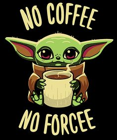 No coffee no forcee from Qwertee Yoda Funny, Yoda Meme, Star Wars Facts, Star Wars Humor, Cute Disney Wallpaper, Cute Cartoon Wallpapers, Yoda Drawing, Star Wars Cartoon, Day Of The Shirt