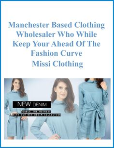 Manchester Based Clothing Wholesaler Who While Keep Your Ahead Of The Fashion Curve- Missi Clothing