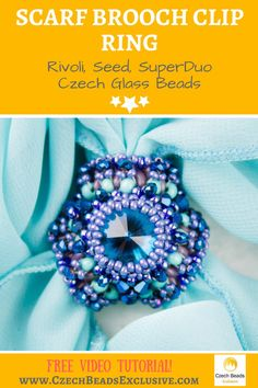 Czech Glass Rivoli, Seed, SuperDuo Beads - Scarf Brooch Clip Ring Free Pattern Tutorial -> SAVE it! Here is a new rivoli, seed beads, superduo rope pattern of an extremely elegant seed bead brooch! In order to repeat this Scarf Brooch Clip Ring Free Pattern you�ll need abovementioned types of beads, a little bit of inspiration and our help in the form of this free video seed beads brooch pattern! Enjoy your beading process! - all is good and possible with www.CzechBeadsExclusive.Com