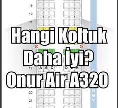 Merhabalar Havacılık Meraklıları.  Filosunda 10adet Airbus 320 bulunan Onur Airuçaklarının koltuk planı ve düzeni nasıl? Uçuştan önce koltuk rezervasyonu yaparken hangi koltuğu seçmeliyim? Onur Air şirketi uçakları koltuk numaraları nasıl? En iyi ve en konforlu koltuk …