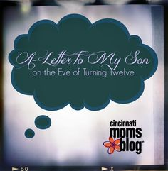 A Letter to My Son on the Eve of Turning Twelve | Cincinnati Moms Blog