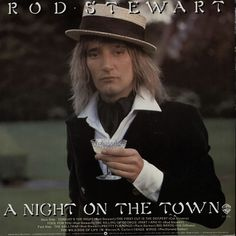 Rod Stewart, A Night On The Town, 1976