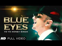 Here's the song #BlueEyes  #YoYoHoneySingh