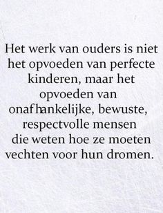 Sef Quotes, Love Of My Live, Dutch Quotes, Baby Quotes, Life Lessons, Wise Words, Feel Good, Texts, Poetry