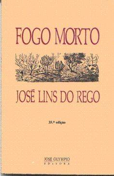 Fogo Morto - José Lins do Rego - José Olympio