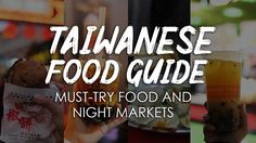 Taiwanese Food Guide: Must-try Food and Night Markets around Taipei