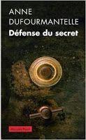Les Livres de Philosophie: Anne Dufourmantelle : Défense du secret